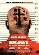 Brawl in Cell Block 99 (2017)<br><small><i>Brawl in Cell Block 99</i></small>