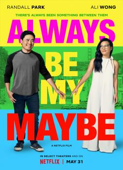 Always Be My Maybe (2019)<br><small><i>Always Be My Maybe</i></small>