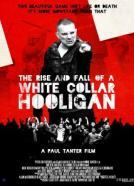 The Rise & Fall of a White Collar Hooligan