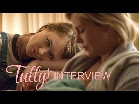 Tully - Interviews