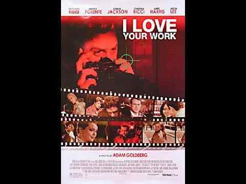 I Love Your Work - trailer
