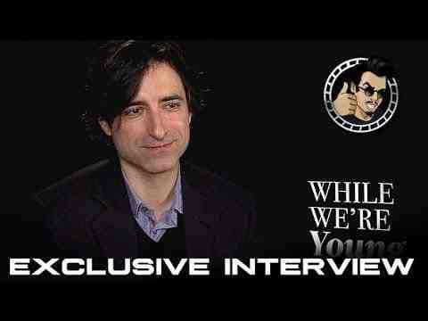 While We're Young - Noah Baumbach Interview